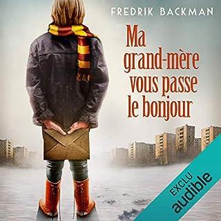 Ma grand-mère vous passe le bonjour                   Autor:                                                                                                                                 Fredrik Backman                               Sprecher:                                                                                                                                 Bernard Gabay                      Spieldauer: 12 Std. und 50 Min.     16 Bewertungen     Gesamt 4,3