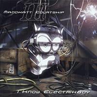 I Know Electrikboy by Thee Maddkatt Courtship III