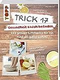 Trick 17 – Gesundheit & Wohlbefinden:...