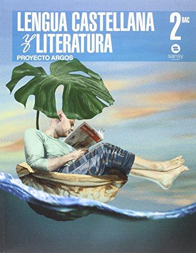 Lengua Castellana Y Literatura. Proyecto Argos. Bachillerato 2 - 9788415721338