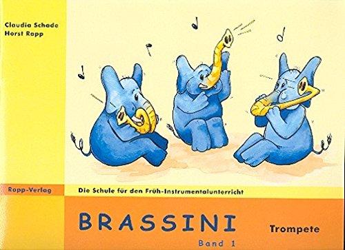 Rapp Verlag Brassini Band 1 Trompete - für Frühinstrumentalunterricht