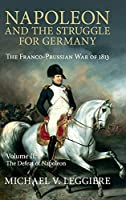 Napoleon and the Struggle for Germany: The Franco-Prussian War of 1813 (Cambridge Military Histories)
