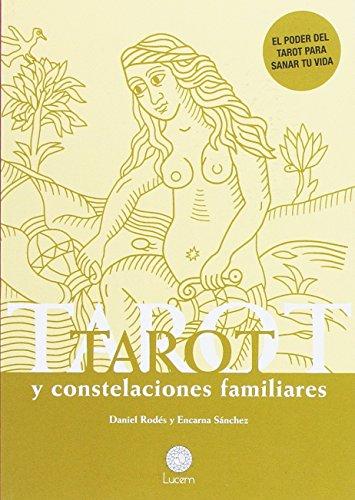 Tarot y constelaciones familiares: El poder del Tarot para sanar tu vida (MUNDO LUCEM)