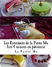 Livres Les Entremets de la Petite Mu: Les 4 Saisons en Patisserie PDF