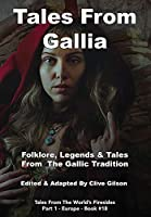 Tales From Gallia (Tales from the World's Firesides - Europe)