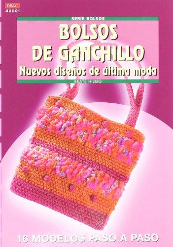 Serie Bolsos nº 1. BOLSOS DE GANCHILLO. NUEVOS DISEÑOS DE ÚLTIMA MODA (Serie Bolsos (drac))