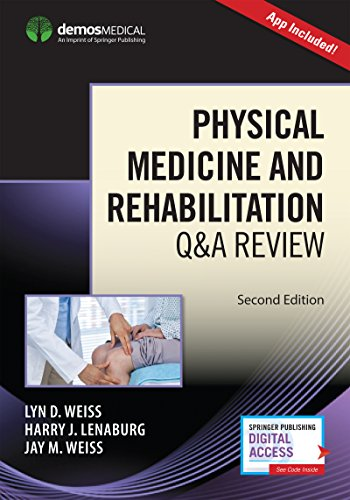 Compare Textbook Prices for Physical Medicine and Rehabilitation Q&A Review, Second Edition 2 Edition ISBN 9781620701256 by Weiss MD, Lyn,Lenaburg MD, Harry,Weiss MD, Jay