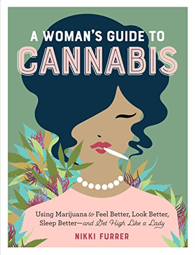 51l2tUWvqQL - A Woman's Guide to Cannabis: Using Marijuana to Feel Better, Look Better, Sleep Better–and Get High Like a Lady