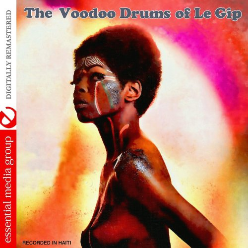 The Voodoo Drums Of Le Gip (Digitally Remastered)
