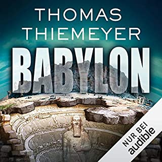 Babylon                   Autor:                                                                                                                                 Thomas Thiemeyer                               Sprecher:                                                                                                                                 Dietmar Wunder                      Spieldauer: 13 Std. und 28 Min.     806 Bewertungen     Gesamt 4,0