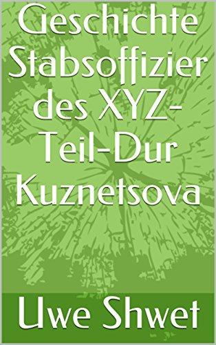 Geschichte Stabsoffizier des XYZ-Teil-Dur Kuznetsova