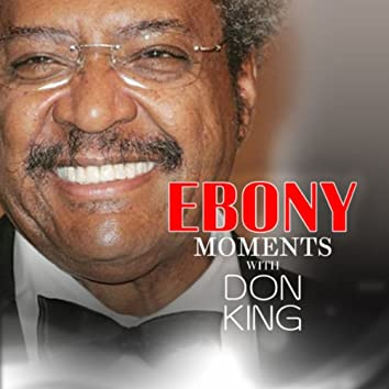 Don King Interviews with Ebony Moments