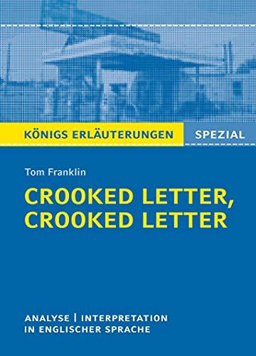 Crooked Letter, Crooked Letter von Tom Franklin.: Textanalyse und Interpretation in englischer Sprache, mit ausführlicher Inhaltsangabe und Abituraufgaben mit Lösungen. (Königs Erläuterungen Spezial)