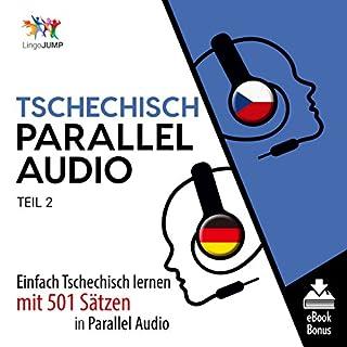 Tschechisch Parallel Audio - Einfach Tschechisch Lernen mit 501 Sätzen in Parallel Audio - Teil 2 (Volume 2) Titelbild