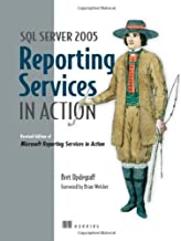 SQL Server 2005 Reporting Services in Action: Revised edition of Microsoft Reporting Services in Action