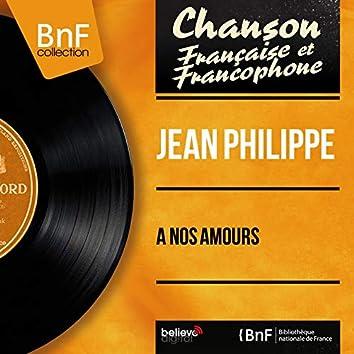 À nos amours (feat. Jean Bouchéty et son orchestre) [Mono version]