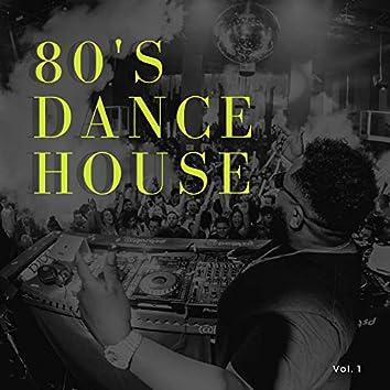 80's Dance House - Vol. 1