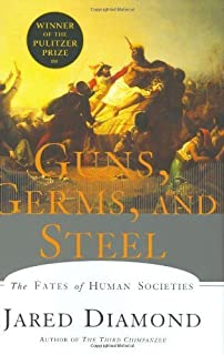 Guns, Germs, and Steel: The Fates of Human Societies by Jared Diamond (1997-01-03)