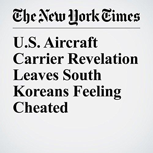 U.S. Aircraft Carrier Revelation Leaves South Koreans Feeling Cheated copertina