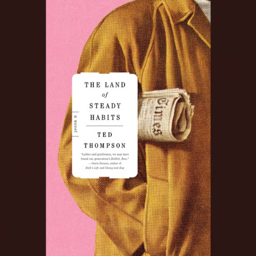 The Land of Steady Habits audiobook cover art