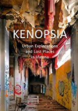 Kenopsia: Urban Explorations and Lost Places in Vienna