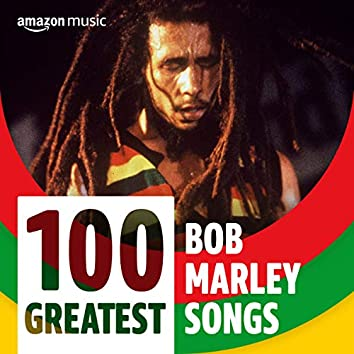 100 Greatest Bob Marley Songs
