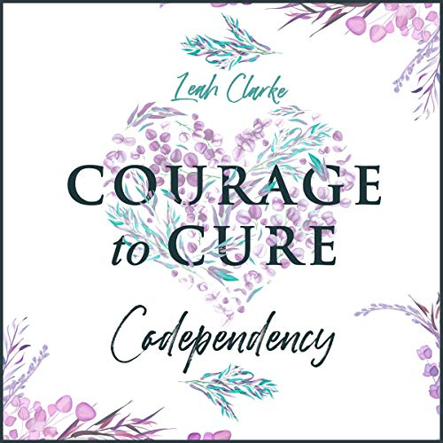 Courage to Cure Codependency cover art