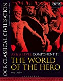 OCR Classical Civilisation AS and A Level Component 11: The World of the Hero (English Edition)