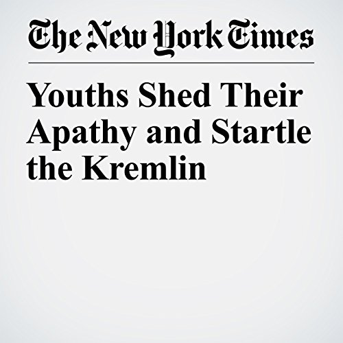 Youths Shed Their Apathy and Startle the Kremlin copertina
