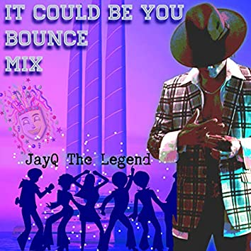 It Could Be You (Bounce Mix)