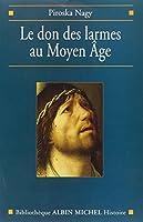 Don Des Larmes Au Moyen Age (Le) (Collections Histoire)