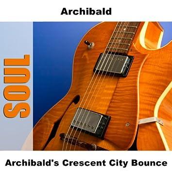 Archibald's Crescent City Bounce