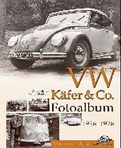 VW Käfer & Co Fotoalbum 1938-1978