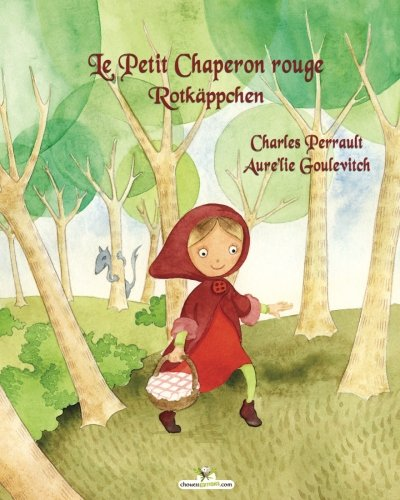 Le Petit Chaperon Rouge - Rotkäppchen  (Français - Allemand)