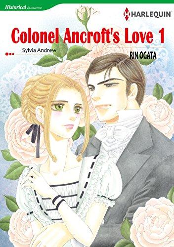 Colonel Ancroft's Love 1: Harlequin comics (English Edition)