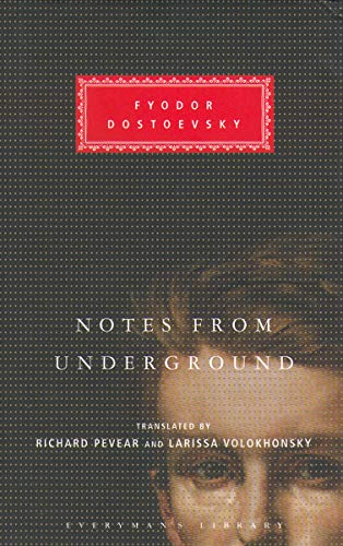 Notes From The Underground: Fyodor Dostoevsky (Everyman's Library, 271)