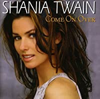 Come on Over by Shania Twain (1999-08-23)
