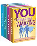 Personal Development Books: You Are Freaking Amazing: 4 Motivational Books in 1 (Self Care, Small Talk, Minimalism & Self Talk) (Better Conversation Book 3)