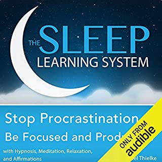 Stop Procrastination, Be Focused and Productive with Hypnosis, Meditation, Relaxation, and Affirmations audiobook cover art