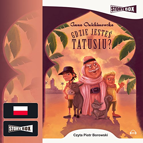Gdzie jesteś, tatusiu?                   By:                                                                                                                                 Anna Onichimowska                               Narrated by:                                                                                                                                 Piotr Borowski                      Length: 3 hrs and 20 mins     Not rated yet     Overall 0.0