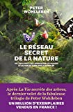 Le Réseau secret de la nature - De l'influence des arbres sur les nuages et du ver de terre sur le sanglier