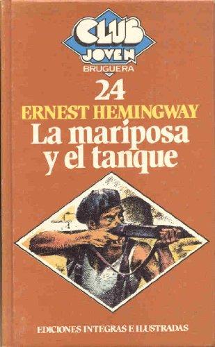 La mariposa y el tanque / Ernest Hemingway ; ilustraciones de Nino Velasco ; ilustración cubierta Isidro Montes