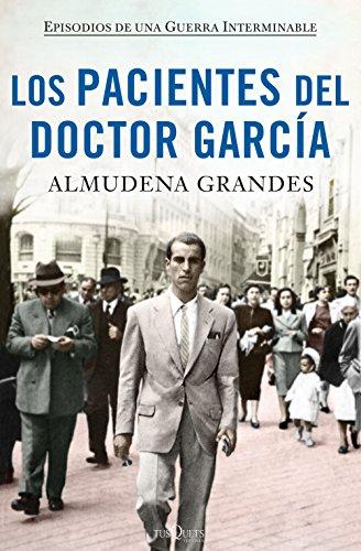 Los pacientes del doctor Garca: Episodios de una Guerra Interminable (Andanzas)