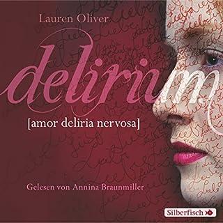 Delirium     Amor-Trilogie 1              Autor:                                                                                                                                 Lauren Oliver                               Sprecher:                                                                                                                                 Annina Braunmiller-Jest                      Spieldauer: 7 Std. und 22 Min.     328 Bewertungen     Gesamt 4,4