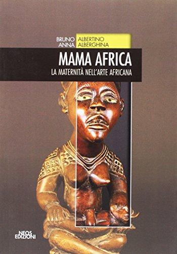Mama Africa. La maternità nell'arte africana