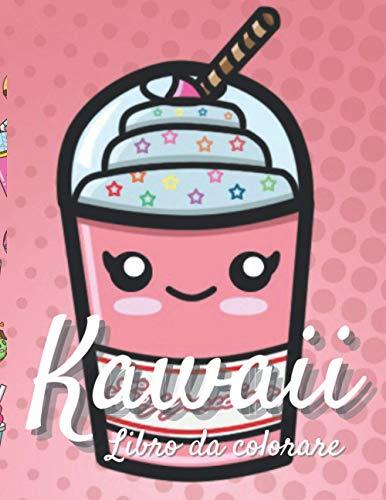 Libro da colorare Kawaii: Libro da colorare di cibo Kawaii per adolescenti, ragazze, bambini Verdure carine, frutta e fast food (miglior regalo)