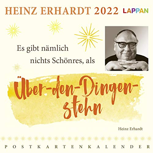 Heinz Erhardt Postkartenkalender 2022: Es gibt nämlich nichts Schönres, als über den Dingen stehn