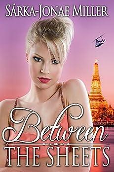 Between the Sheets (The Between Boyfriends Series Book 2) by [Sarka-Jonae Miller]