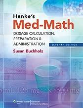 Henke's Med-Math: Dosage Calculation, Preparation & Administration, 7th Edition