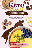 Keto Dessert Cookbook: Quick and easy sugar-free ketogenic sweets